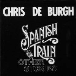 Chris de Burgh - Spanish Train and Other Stories - 1976