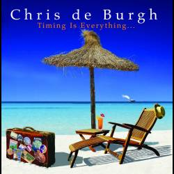 Chris de Burgh - Timing Is Everything - 2002