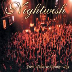 NIGHWISH - From Wishes to Eternity (CD Live / Bootleg) - 2001