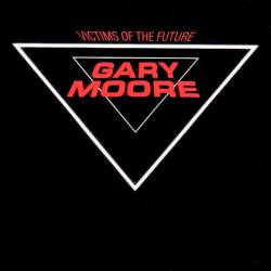 Gary Moore - Victims Of The Future (remastered 2002) - 1983