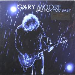 Gary Moore - Bad For You Baby - 2008