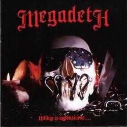 MEGADETH - Killing Is My Business... And Business Is Good! - 1985