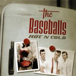 BASEBALLS - Hot 'n' Cold - 2009