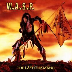 W.A.S.P. - The Last Command (1998 remastered) - 1985