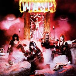W.A.S.P. - W.A.S.P. (1997 remastered) - 1984