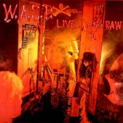 W.A.S.P. - Live... In the Raw (LIVE) - 1987