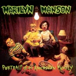 Marilyn Manson - Portrait of an American Family - 1994