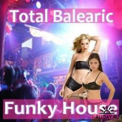 Total Balearic Funky House 2010 - МУЗЫКА